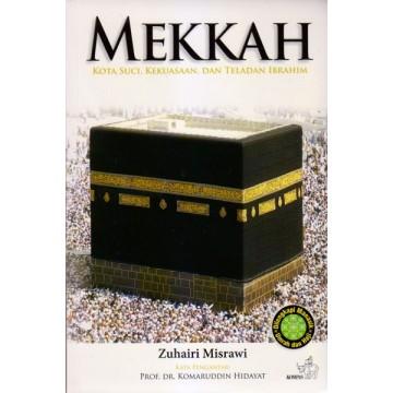 Mekkah: Kota Suci, Kekuasaan, dan Teladan Ibrahim