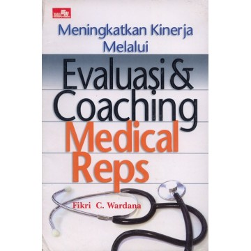 Meningkatkan Kinerja Melalui Evaluasi & Coaching Medical Reps