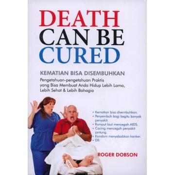 Death Can Be Cured - Kematian Bisa Disembuhkan