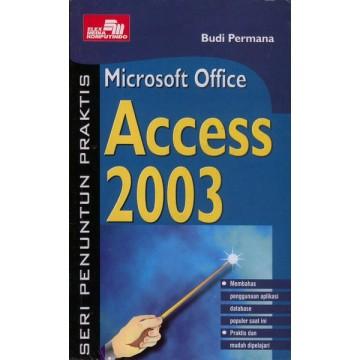 Seri Penuntun Praktis Microsoft Access 2003