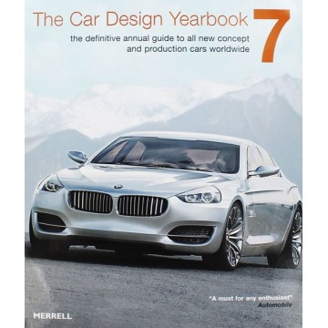 The Car Design Yearbook 7: The Definitive Annual Guide to All New Concept and Production Cars Worldwide