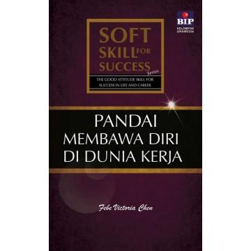 Soft Skill For Success 1: Pandai Membawa Diri di Dunia Kerja